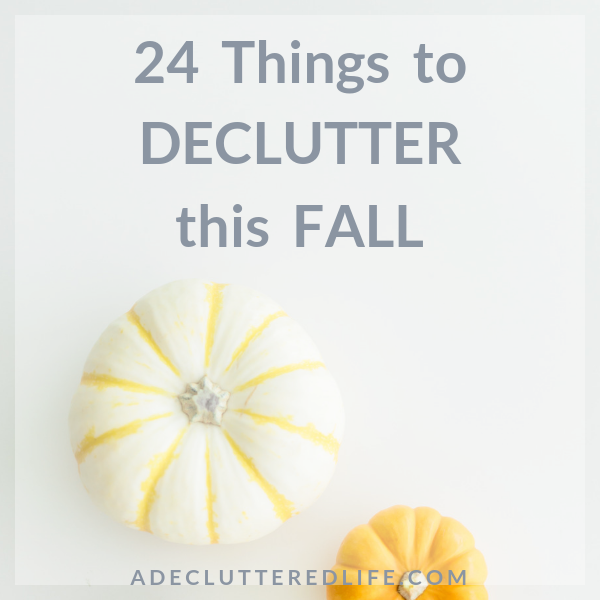 24 Things to Declutter This Fall