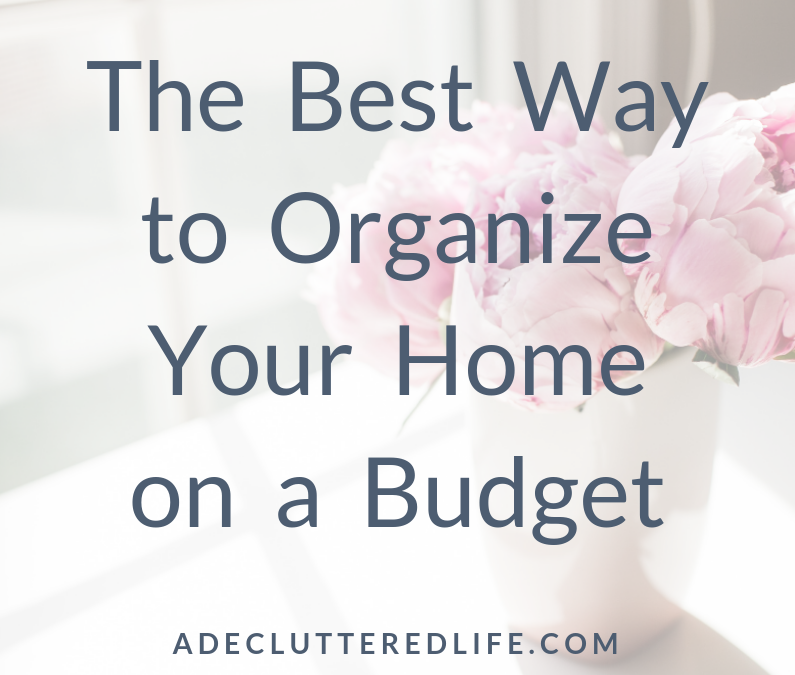 Organize Your Home on a Budget