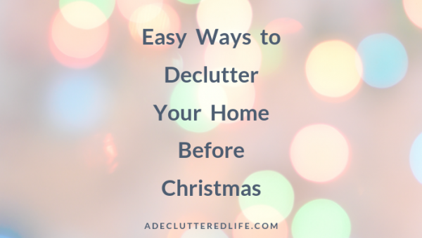 Easy Ways To Declutter Before Christmas