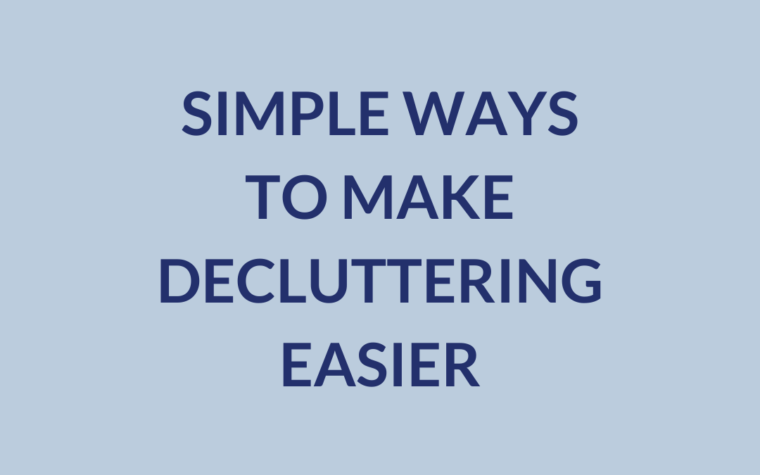 Simple Ways to Make Decluttering Easy